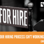 Here's Why Your Hiring Process Isn't Working