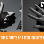 The Dos & Don'ts of a Tech Job Interview from the Experts